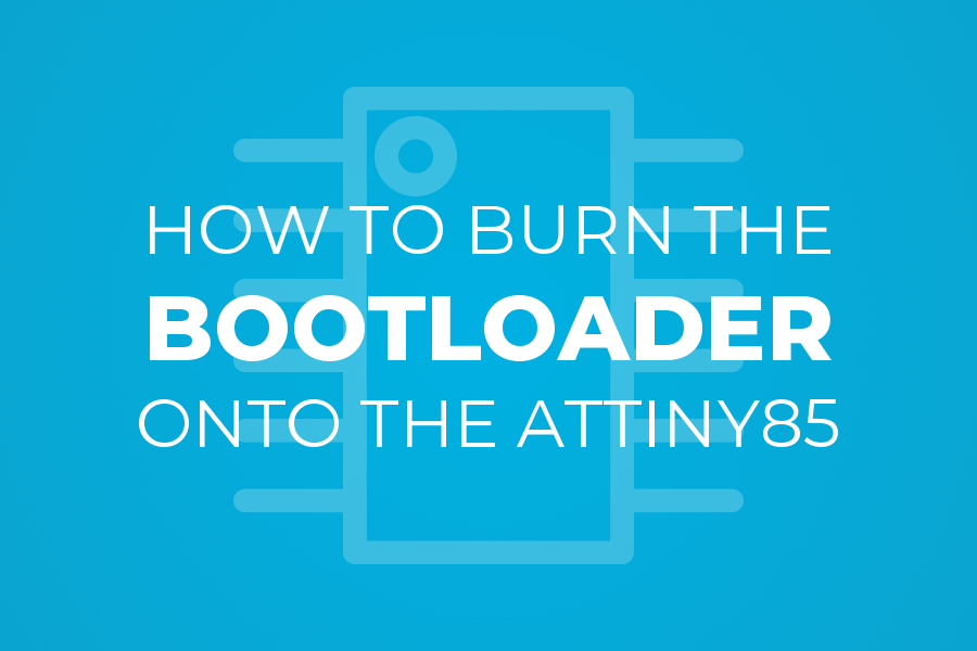 Bootloading Your ATtiny85